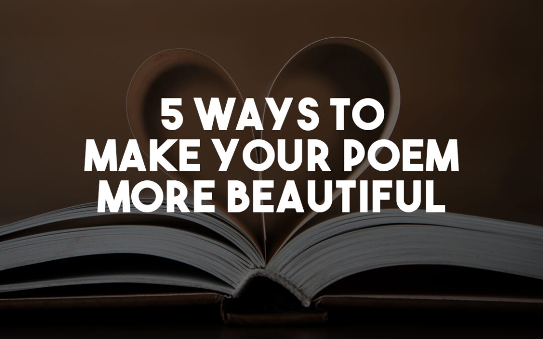 5 Ways to Make Your Poem More Beautiful