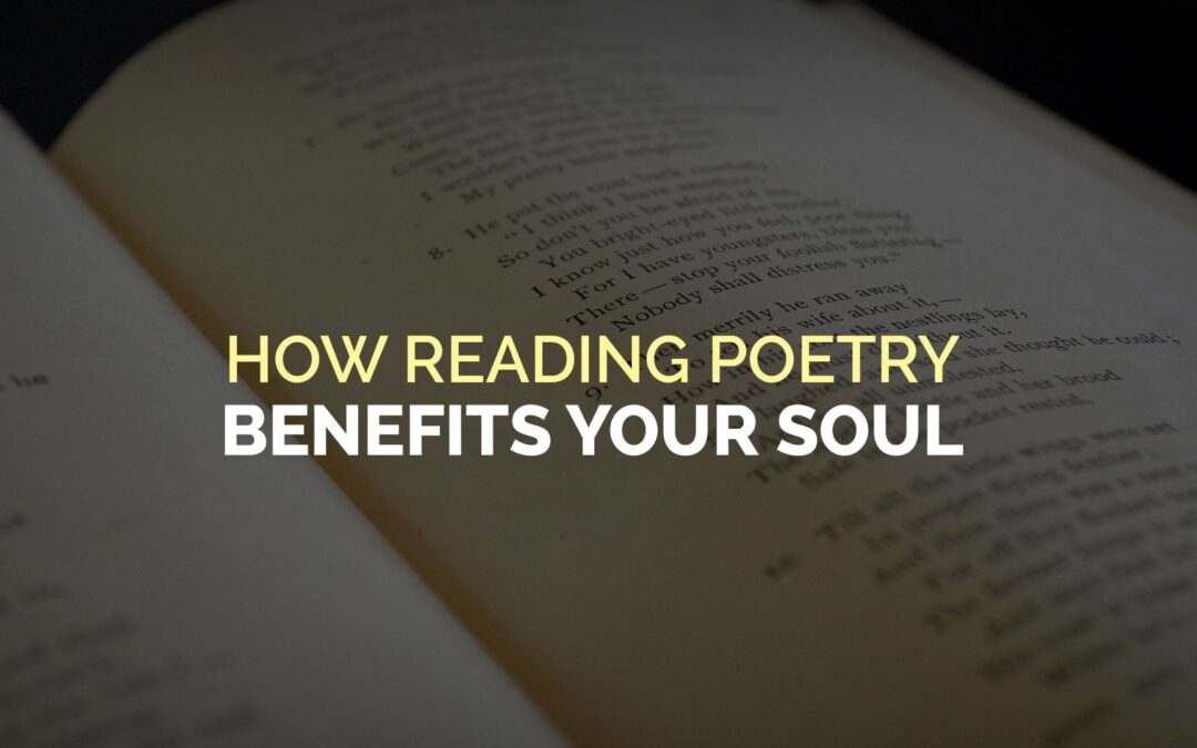How Reading Poetry Benefits Your Soul
